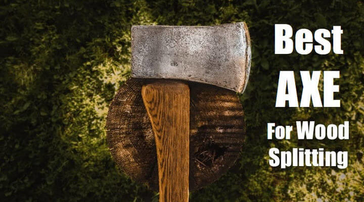 11 Best Axe for Splitting Wood-Top Choice for 2020