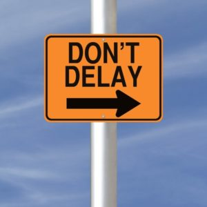 don't delay sign