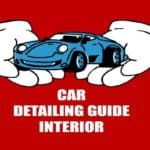 How to detail a car interior step by step-Best way to clean car