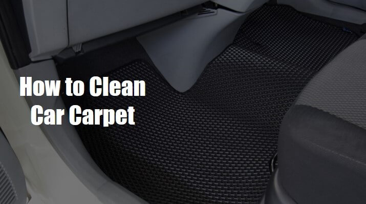 How to Clean Car Carpet at Home- 7 Homemade DIY Cleaner