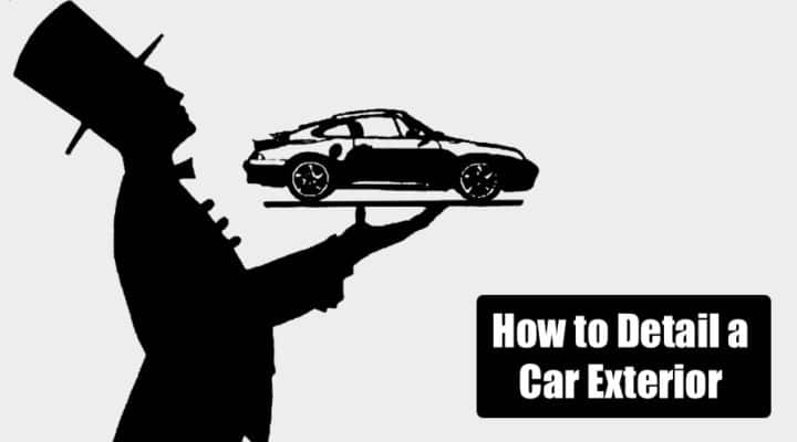 How to Detail a Car Exterior Step By Step (14 Easy Steps)