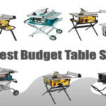 Best Budget Table Saw Under $200 and $300 (Top Rated)