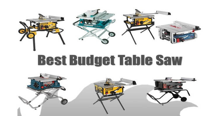 Best Budget Table Saw 2019:under $200 $300 $500 $600