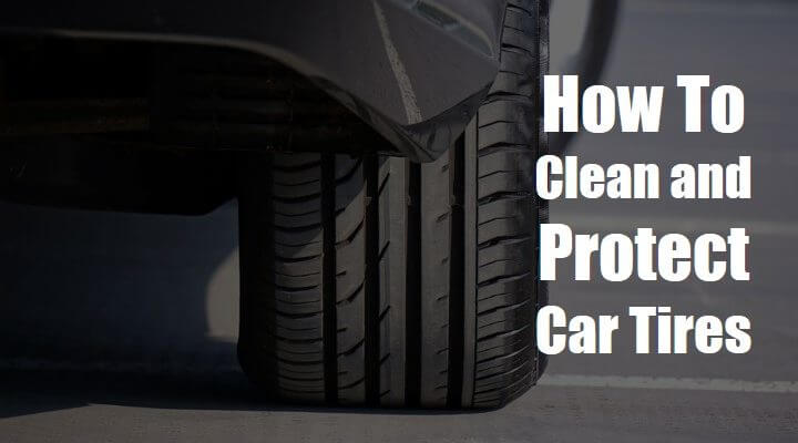 How to Clean Car Tires to Reshine It Again: The 360-Solution