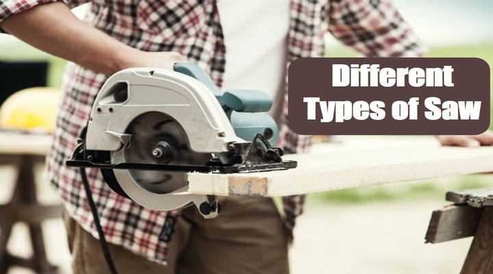 Types of Saw Every DIYer Should Know To Manage Projects At Home
