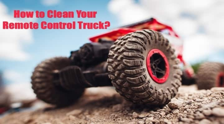 How to Clean Your Remote Control Truck Like a Pro