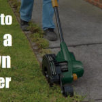 How to Use a Lawn Edger: 3 Easy Method Gardener Should Know