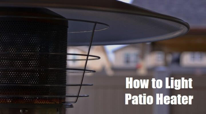 How To Light Patio Heater Manually Easy Troubleshooting Guide