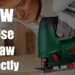 How to Use Jigsaw Correctly [Easy Steps Advises ]