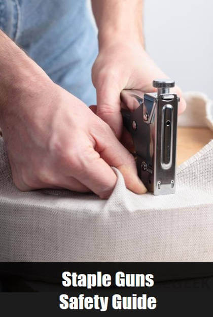 Staple Guns Safety Guide