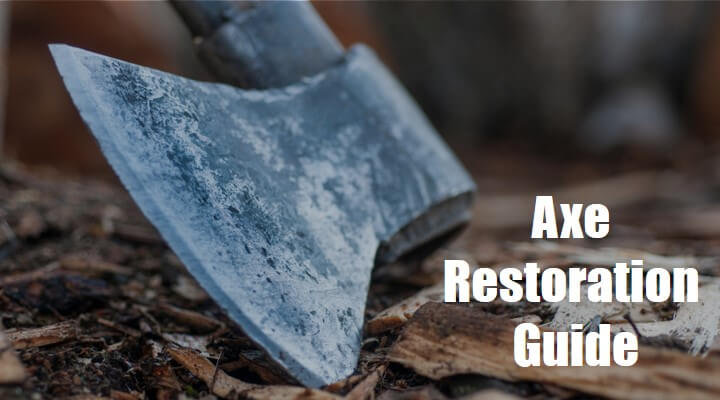 Axe Restoration Guide