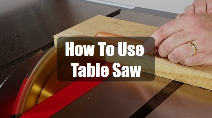 How To Use A Table Saw Step By Step [Ripping and Cross Cut]