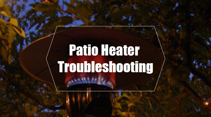 Patio Heater Troubleshooting