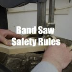 7 Band Saw Safety Rules for Every Woodworker